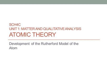 SCH4C UNIT 1: Matter and qualitative Analysis Atomic Theory