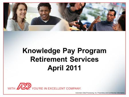 Knowledge Pay Program Retirement Services April 2011.