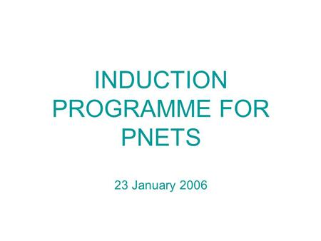INDUCTION PROGRAMME FOR PNETS 23 January 2006. This Session covers: The English Curriculum The special role of the NET in primary schools Resources &