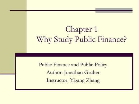 Chapter 1 Why Study Public Finance?