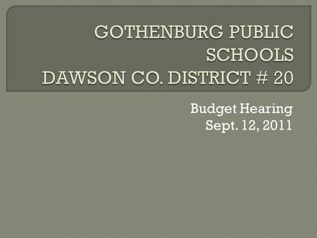 "Budget Hearing Sept. 12, 2011.  The ""Budget"" ($9,131,600 expenditures)  Disbursements/Transfers- $10,305,826 Salaries and Benefits - $7,154,154 Supplies,"