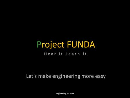 Project FUNDA Hear it Learn it Let's make engineering more easy engineering108.com.
