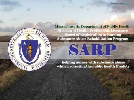 Massachusetts Department of Public Health Division of Health Professions Licensure Board of Registration in Nursing Substance Abuse Rehabilitation Program.