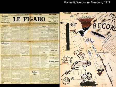 Marinetti, Words- in- Freedom, 1917. Balla, A Worker's Day, 1904.