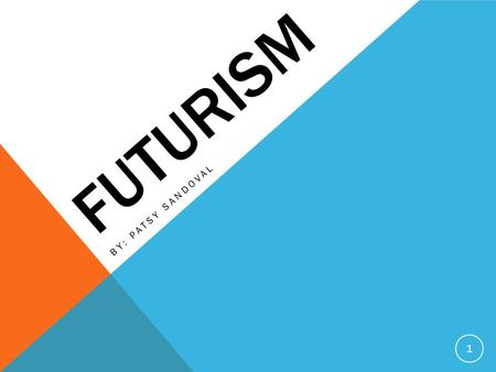 FUTURISM BY: PATSY SANDOVAL 1. What is Futurism? Futurism, is an art movement from the 20 th century. It focuses on speed, energy, and movement. This.