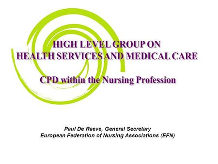 Paul De Raeve, General Secretary European Federation of Nursing Associations (EFN)