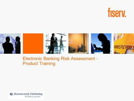 Electronic Banking Risk Assessment - Product Training.