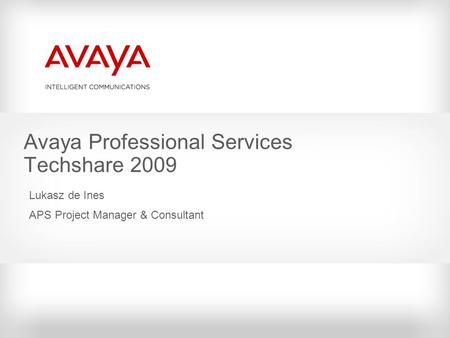 Avaya Professional Services Techshare 2009
