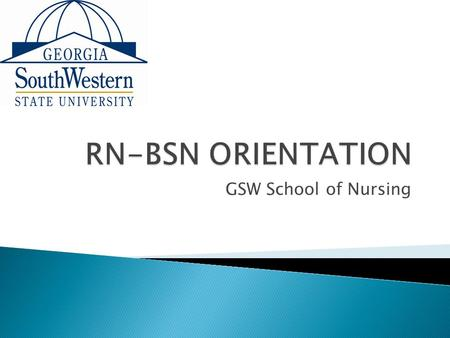 GSW School of Nursing.  The tips on the next few slides should be helpful to you in your nursing educational journey.  Remember to seek the advice of.