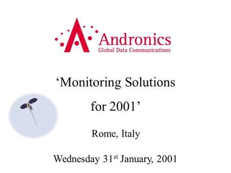 'Monitoring Solutions for 2001' Rome, Italy Wednesday 31 st January, 2001.