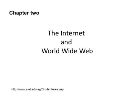 The Internet and World Wide Web Chapter two