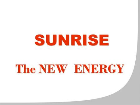SUNRISE The NEW ENERGY. content : 1.Kinds of solar systems Thermo-siphon systems Year-round solar systems Heat-supporting systems 2.Products with SUNRISE.