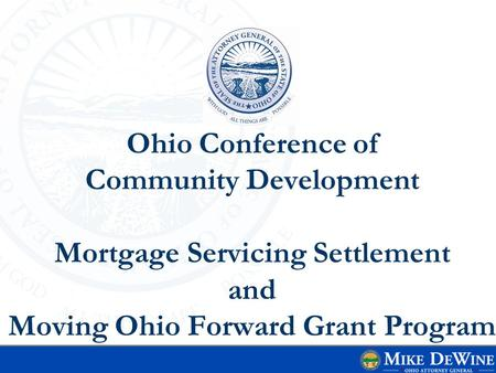 Ohio Conference of Community Development Mortgage Servicing Settlement and Moving Ohio Forward Grant Program.