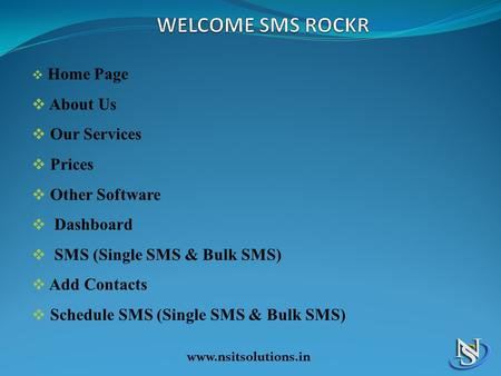  Home Page  About Us  Our Services  Prices  Other Software  Dashboard  SMS (Single SMS & Bulk SMS)  Add Contacts  Schedule SMS (Single SMS & Bulk.