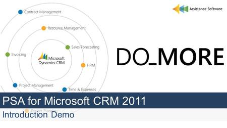 PSA for Microsoft CRM 2011 Introduction Demo. Agenda Who are we? Vision and Concept Live Demo Q & A.