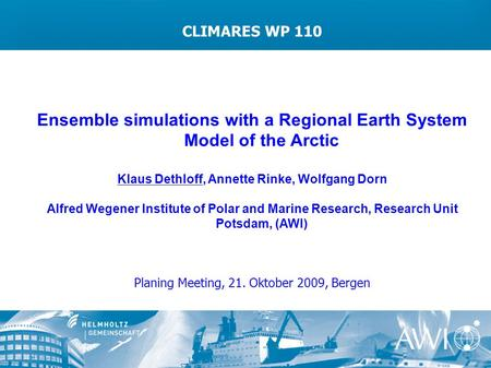 Ensemble simulations with a Regional Earth System Model of the Arctic