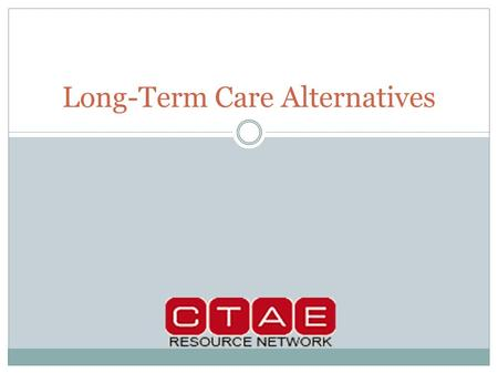 Long-Term Care Alternatives. Financial Alternatives Set up a savings account dedicated to long-term care expenses. Use a home equity loan or reverse mortgage.