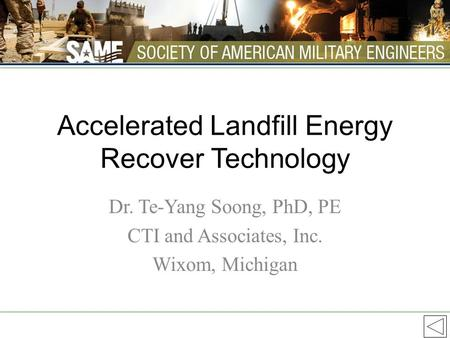 Accelerated Landfill Energy Recover Technology Dr. Te-Yang Soong, PhD, PE CTI and Associates, Inc. Wixom, Michigan.