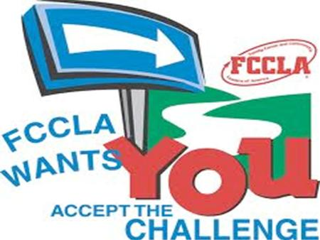 General Information FCCLA Stands For: Family, Career and Community Leaders of America.