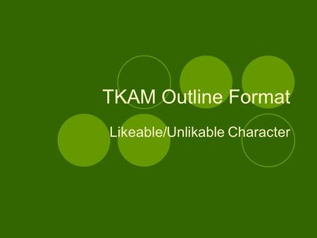 TKAM Outline Format Likeable/Unlikable Character.
