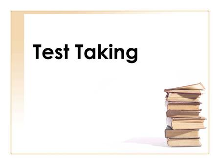 Test Taking. Types of Tests Objective Subjective.