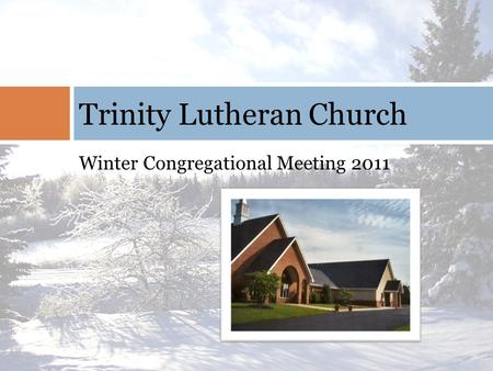 Winter Congregational Meeting 2011 Trinity Lutheran Church.