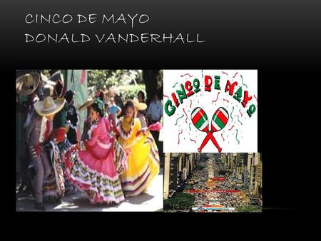 CINCO DE MAYO DONALD VANDERHALL. COUNTRY MAP AND FLAP.