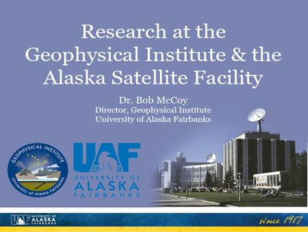 Alaska: An Exciting Natural Laboratory Study where science happens Naturally Inspiring Tsunamis Atmospheric Science Space Physics Remote Sensing Ice &