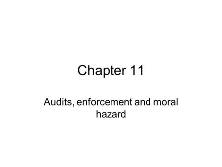 Chapter 11 Audits, enforcement and moral hazard. Last lecture was about adverse selection Polluters could be of different types and the type was private.