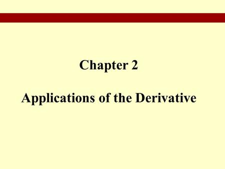 Chapter 2 Applications of the Derivative. § 2.1 Describing Graphs of Functions.