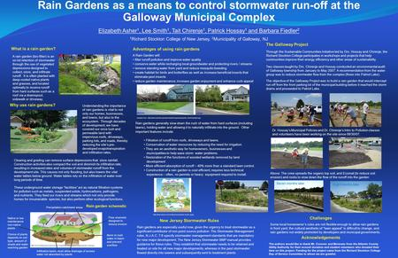 Rain Gardens as a means to control stormwater run-off at the Galloway Municipal Complex Elizabeth Asher 1, Lee Smith 1, Tait Chirenje 1, Patrick Hossay.