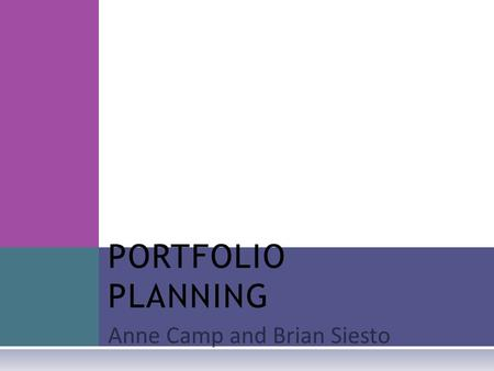 Anne Camp and Brian Siesto PORTFOLIO PLANNING. S ET - UP  Module 1 Developing Effective Leadership  GEDA 560 – Achieving Standards of Excellence  GEDA.