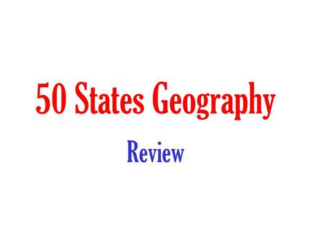 50 States Geography Review. 67 68 7876 77 60 64 66 65 69 74 72 62 73 61 79 63 70 71 75.