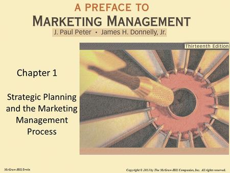 1-1 Strategic Planning and the Marketing Management Process Chapter 1 McGraw-Hill/Irwin Copyright © 2013 by The McGraw-Hill Companies, Inc. All rights.