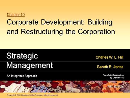 Copyright © 2001 Houghton Mifflin Company. All rights reserved. Chapter 10 Corporate Development: Building and Restructuring the Corporation Strategic.
