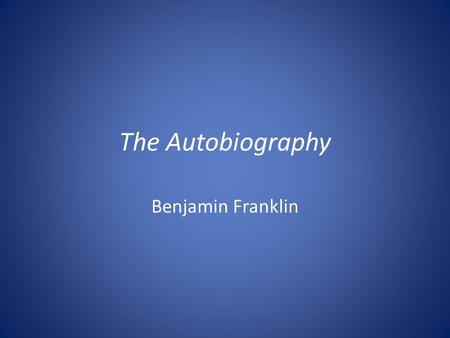 The Autobiography Benjamin Franklin. virtue Source: Merriam-Webster Dictionary 1.a conformity to a standard of right: morality 2.a particular moral excellence.