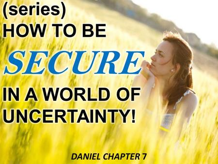 DANIEL CHAPTER 7. BACKGROUND/REVIEW DANIEL CHAPTERS 1-6 = BIOGRAPHICAL DANIEL CHAPTERS 7-12 = PROPHETICAL.