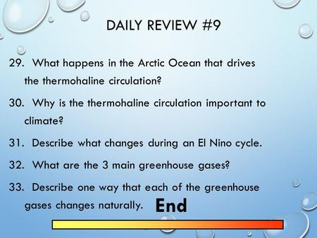 DAILY REVIEW #9 29. What happens in the Arctic Ocean that drives the thermohaline circulation? 30. Why is the thermohaline circulation important to climate?