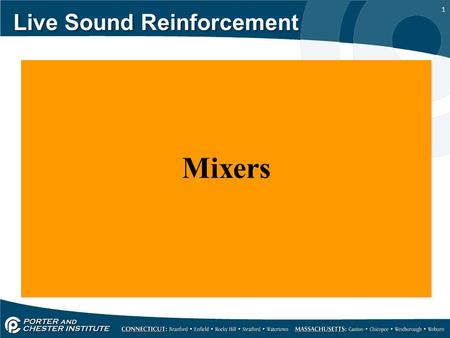 1 Live Sound Reinforcement Mixers. 2 Live Sound Reinforcement A mixer is the center of the live sound reinforcement system and is sometimes referred to.