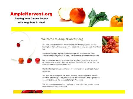 Welcome to AmpleHarvest.org At a time when all too many Americans have lost their paycheck and risk loosing their home, they should not be faced with loosing.