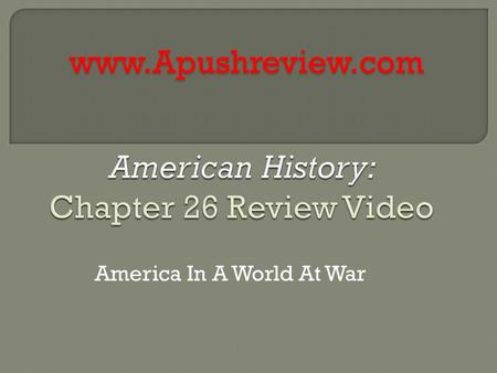 America In A World At War www.Apushreview.com.  After Pearl Harbor, the Japanese attacked US bases in Manila  Battle of Midway, US was victorious 