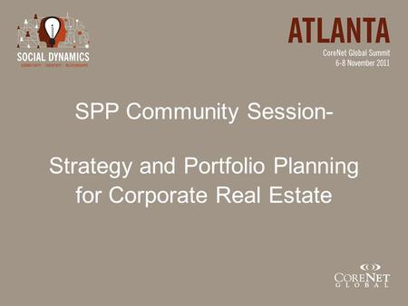 SPP Community Session- Strategy and Portfolio Planning for Corporate Real Estate.