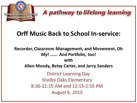 Orff Music Back to School In-service: Recorder, Classroom Management, and Movement, Oh My! ……. And Portfolio, too! with Allen Moody, Betsy Carter, and.