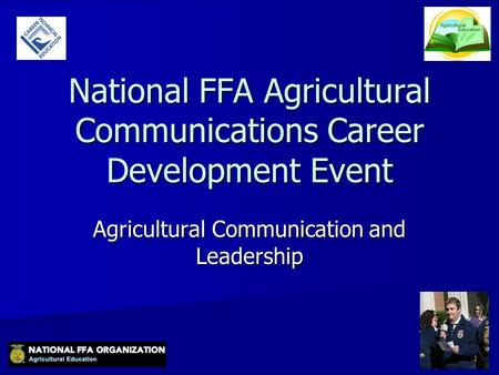 National FFA Agricultural Communications Career Development Event Agricultural Communication and Leadership.