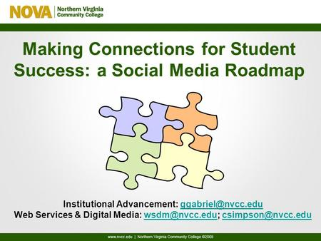Making Connections for Student Success: a Social Media Roadmap Institutional Advancement: Web Services & Digital Media: