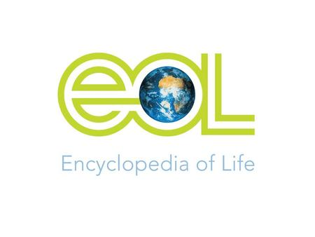 The Encyclopedia of Life: A Web Site for Every Species James Edwards Executive Director, EOL Barcode of Life Conference Taipei 20 September 2007.