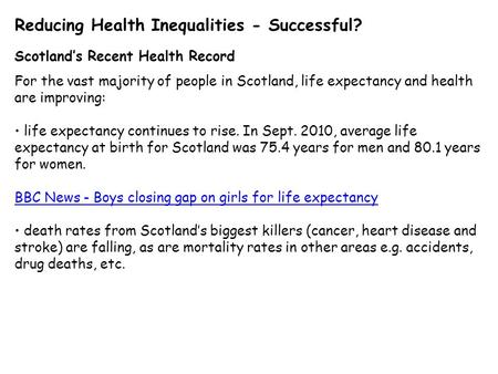 Reducing Health Inequalities - Successful? Scotland's Recent Health Record For the vast majority of people in Scotland, life expectancy and health are.