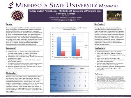 College Student Perceptions of Mental Health Counseling at Minnesota State University, Mankato Holly Barkeim Counseling Center at Minnesota State University,