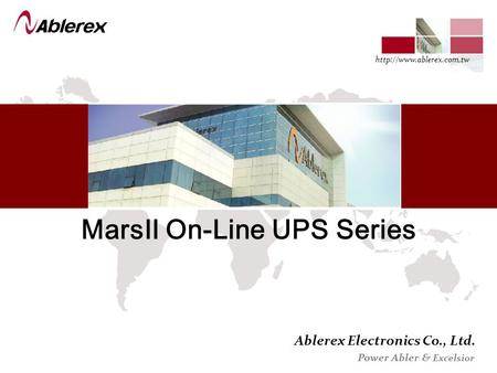 Ablerex Electronics Co., Ltd. Power Abler & Excelsior  Mars Ⅱ On-Line UPS Series.