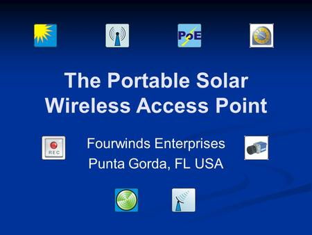 The Portable Solar Wireless Access Point Fourwinds Enterprises Punta Gorda, FL USA.